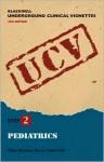 Blackwell Underground Clinical Vignettes: Pediatrics - Vikas Bhushan, Tao T. Le, Vishal Pal, Vishal Pall