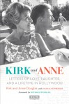 Kirk and Anne (Turner Classic Movies): Letters of Love, Laughter, and a Lifetime in Hollywood - Kirk Douglas, Anne Douglas, Michael Douglas
