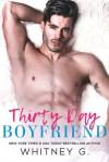Thirty Day Boyfriend - Whitney G.