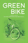 Green Bike: a group novel - Kevin Rabas, Mike Graves, Tracy Million Simmons