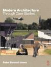 Modern Architecture Through Case Studies - Peter Blundell-Jones