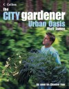 The City Gardener: Urban Oasis - Matt James