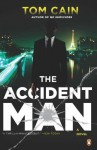 The Accident Man: A Novel - Tom Cain