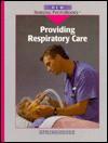 Providing Respiratory Care - Springhouse Publishing