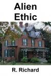 Alien Ethic (Tall Man #1) - R. Richard
