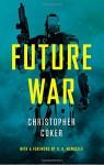Future War - Christopher Coker