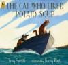 The Cat Who Liked Potato Soup - Terry Farish