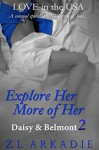 Explore Her, More of Her: Daisy & Belmont, #2 (LOVE in the USA Book 6) - Z.L. Arkadie