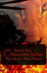 Operation Alpha: Navy Seals - Wild Forces (Bruns_LLC 5) - Bianca Nias