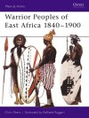 Warrior Peoples of East Africa 1840-1900 - C.J. Peers, Raffaele Ruggeri