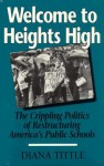 WELCOME TO HEIGHTS HIGH: THE CRIPPLING POLITICS OF RESTRUCTURING - Diana Tittle