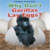 Why Don't Gorillas Lay Eggs? - Katherine Smith, Nicola Davies