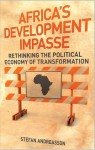 Africa's Development Impasse: Rethinking the Political Economy of Transformation - Stefan Andreasson