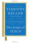The Songs of Jesus: A Year of Daily Devotions in the Psalms - Timothy Keller, Kathy Keller