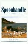Spoonhandle - Ruth Moore