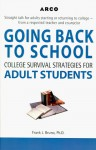 Arco Going Back to School: College Survival Strategies for Adult Students - Frank Joe Bruno
