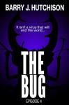 The Bug - Episode 4 - Barry J. Hutchison