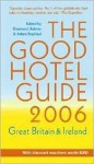 Good Hotel Guide 2006: Great Britain and Ireland (Good Hotel Guide Great Britain and Ireland) - Adam Raphael
