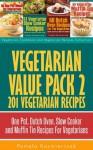 Vegetarian Value Pack 2 - 201 Vegetarian Recipes - One Pot, Dutch Oven, Slow Cooker and Muffin Tin Recipes For Vegetarians (Vegetarian Cookbook and Vegetarian Recipes Collection) - Pamela Kazmierczak