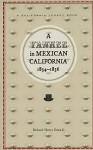 A Yankee in Mexican California, 1834-1836 - Richard Henry Dana Jr.