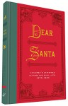 Dear Santa: Children's Christmas Letters and Wish Lists, 1870 - 1920 - Chronicle Books