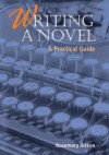Writing a Novel: A Practical Guide - Rosemary Aitken