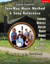Family Tradition: Toneway Music Method & Song Reference: Mountain Music for Everyone! - Carl Abbott, Luke Abbott