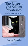 The Leger Cat Sleuth Mysteries Volume 6 - 10 - Lacey Dearie