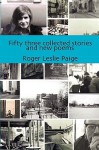 53 Collected Stories and New Poems - Roger Leslie Paige