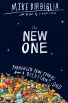 The New One: Painfully True Stories from a Reluctant Dad - J. Hope Stein, Mike Birbiglia