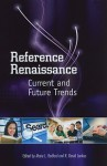 Reference Renaissance: Current And Future Trends - Marie L. Radford, R. David Lankes