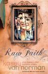 Raw Faith: What Happens When God Picks a Fight - Matt Chandler, Lauren Chandler