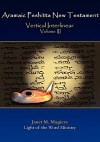 Aramaic Peshitta New Testament Vertical Interlinear Volume III - Janet M Magiera