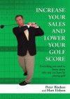 Increase Your Sales And Lower Your Golf Score - Peter Biadasz