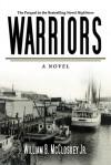 Warriors: A Novel - William B. McCloskey