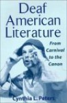 Deaf American Literature: From Canival to the Canon - Cynthia Peters