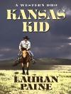 Kansas Kid: A Western Duo - Lauran Paine
