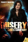 Misery Loves Company (Miss Misery Book 3) - Tracey Martin