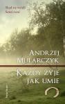 Każdy żyje jak umie - Andrzej Mularczyk