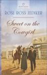 Sweet on the Cowgirl - Rose Ross Zediker
