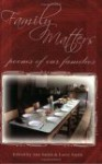 Family Matters: Poems of Our Families (Harmony) - Ann &. Larry Smith, C.L. Bledsoe, Ann &. Larry Smith