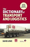 The Dictionary of Transport and Logistics - David Lowe