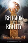Religion to Reality - Terry Thomas