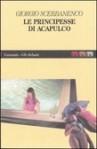 Le Principesse di Acapulco - Giorgio Scerbanenco