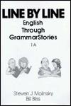Line by Line: English Through Grammar Stories - Steven J. Molinsky, Bill Bliss