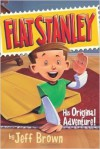 Flat Stanley His Original Adventure - Jeff Brown