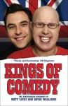 Kings of Comedy: The Unauthorised Biography of Matt Lucas and David Walliams - Neil Simpson
