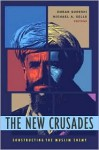 The New Crusades: Constructing the Muslim Enemy - Emran Qureshi, Michael A. Sells