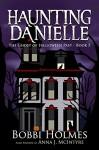 The Ghost of Halloween Past (Haunting Danielle Book 5) - Bobbi Holmes, Anna J. McIntyre, Elizabeth Mackey