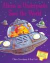 Aliens in Underpants Save the World - Claire Freedman Ben Cort, Ben Cort